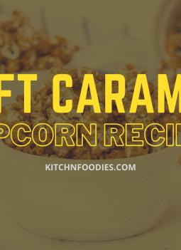 Soft Caramel Popcorn Recipes